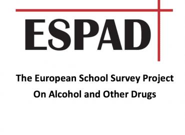 Ευρωπαϊκό Πρόγραμμα Ερευνών στον Μαθητικό Πληθυσμό σχετικά με το Αλκοόλ και τα άλλα Ναρκωτικά (ESPAD)